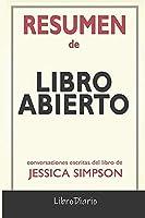 Resumen de Libro abierto: de Jessica Simpson: Conversaciones Escritas