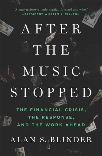 Image of After the Music Stopped: The Financial Crisis, the Response, and the Work Ahead