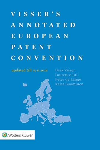 Visser's Annotated European Patent Convention 2018 Edition: 2018 Edition (English Edition)