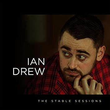Ian Drew: The Stable Sessions