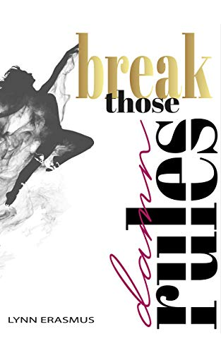 Break Those Damn Rules (English Edition)