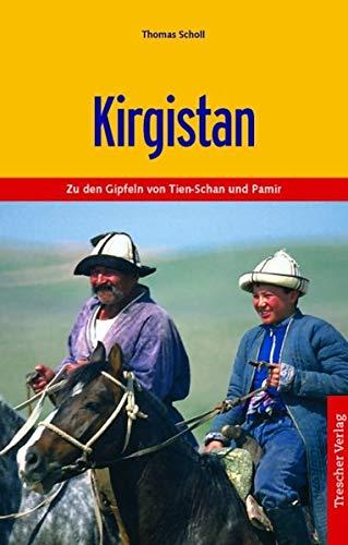 Kirgistan: Zu den Gipfeln von Tien-Schan und Pamir (Trescher-Reiseführer)