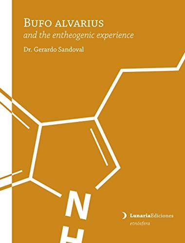 Bufo alvarius and the entheogenic experience (Etnósfera) (English Edition)