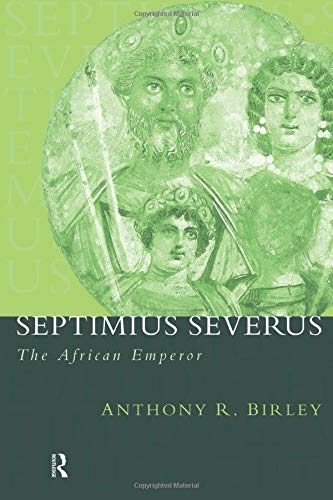Septimius Severus: The African Emperor (Roman Imperial Biographies)