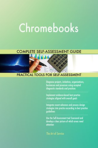 Chromebooks All-Inclusive Self-Assessment - More than 710 Success Criteria, Instant Visual Insights, Comprehensive Spreadsheet Dashboard, Auto-Prioritized for Quick Results