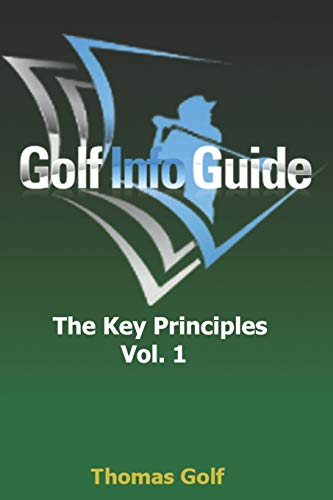 Golf Info Guide: The Key Principles Vol 1