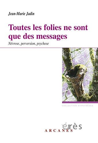 Toutes les folies ne sont que des messages (Hypothèses) (French Edition)