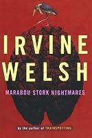 Marabou Stork Nightmares by Irvine Welsh(1997-01-17)