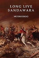 Long Live Sandawara