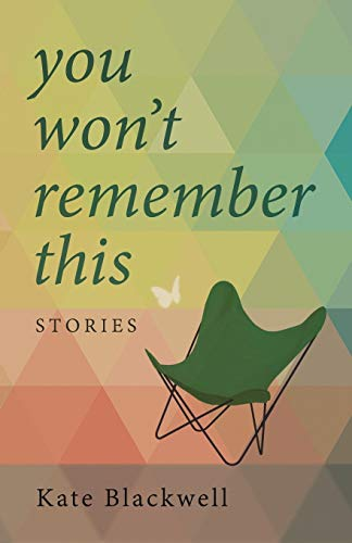 Book: You Won't Remember This by Kate Blackwell