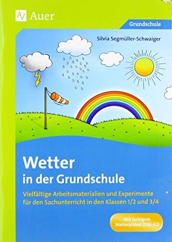 Wetter in der Grundschule: Vielfältige Arbeitsmaterialien und Experimente für den Sachunterricht in den Klassen 1/2 und 3/4