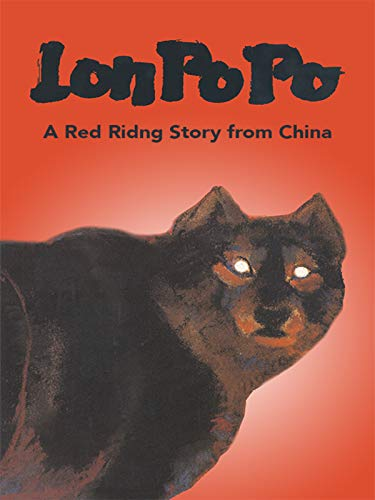 Lon Po Po: A Red Riding Story from China