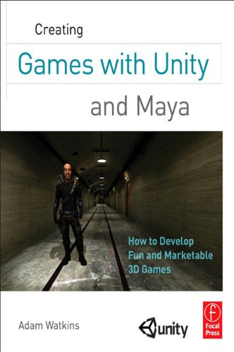 Creating Games with Unity and Maya: How to Develop Fun and Marketable 3D Games (English Edition)