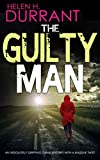 THE GUILTY MAN an absolutely gripping crime mystery with a massive twist (Detectives Lennox & Wilde Thrillers Book 1) (English Edition)