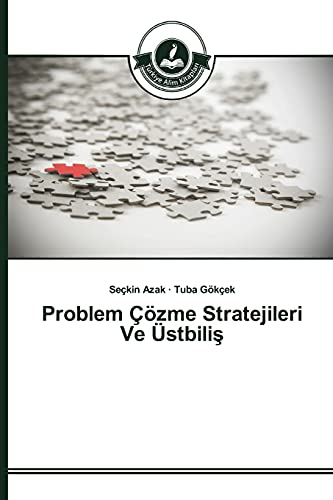 Problem Çözme Stratejileri Ve Üstbiliş