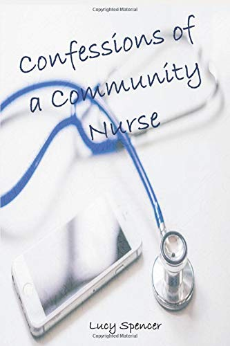 Confessions of a Community Nurse