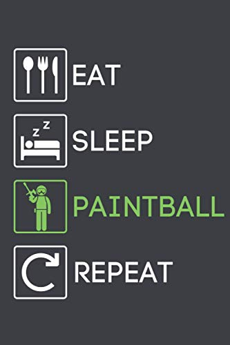 Eat Sleep Paintball Repeat: Lined Pages Journal Notebook 120 Pages 6