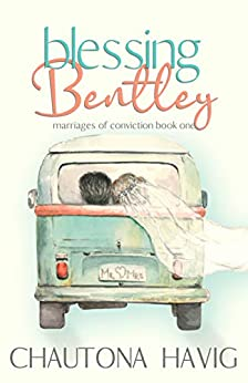 Blessing Bentley (Marriages of Conviction Book 1) by [Chautona Havig]
