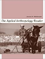 Applied Anthropology Reader, The