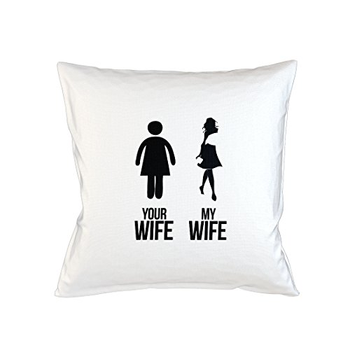 Your WIfe My Wife Funny Sarcastic Ironic Kissenbezug Fall Sofa Bed Home Dekor Kissen Weiß
