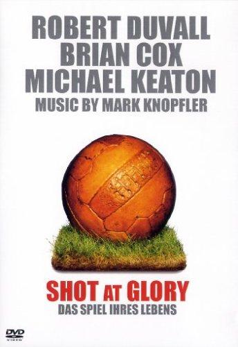 Shot at Glory - Das Spiel ihres Lebens