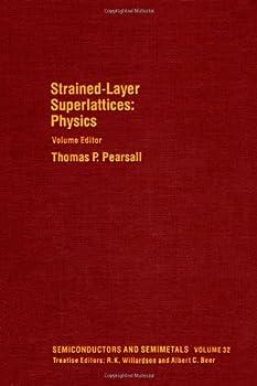 Hardcover Semiconductors and semimetals, Vol. 32: Strained-Layer Superlattices: Physics Book