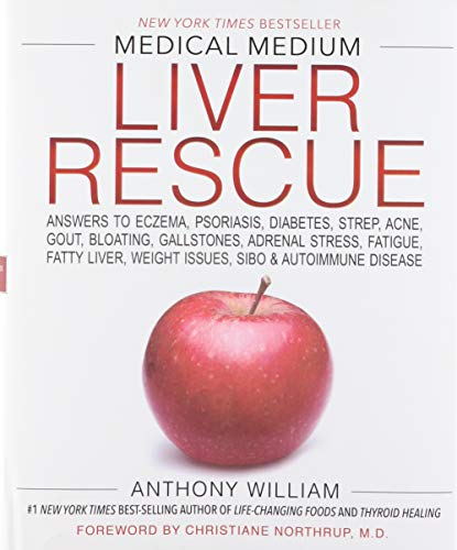 Compare Textbook Prices for Medical Medium Liver Rescue: Answers to Eczema, Psoriasis, Diabetes, Strep, Acne, Gout, Bloating, Gallstones, Adrenal Stress, Fatigue, Fatty Liver, Weight Issues, SIBO & Autoimmune Disease 1 Edition ISBN 9781401954406 by William, Anthony