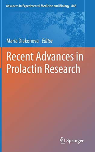 Recent Advances in Prolactin Research (Advances in Experimental Medicine and Biology (846), Band 846)