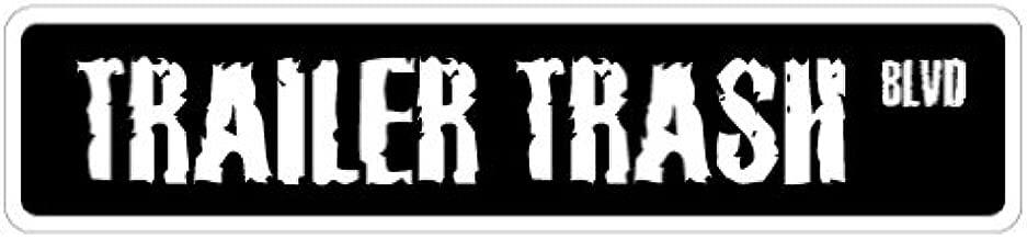 TRAILER TRASH Street Sign white park redneck hick mobile | Indoor/Outdoor | 18
