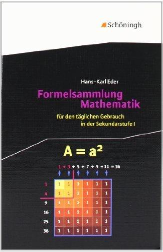 Mathematik Lernhilfen: Formelsammlung Mathematik: für den täglichen Gebrauch in der Sekundarstufe I by Hans-Karl Eder(10. November 2006)