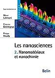 Les nanosciences - Tome 2, Nanomatériaux et nanochimie