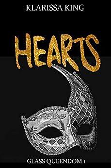 HEARTS: A Dark Wonderland Retelling (The Glass Queendom Book 1) by [Klarissa King]
