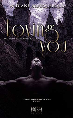 Loving You: Uma História de Amor e Redenção: Spin-off (Trilogia Predadores da Noite): Uma História de Amor e Redenção: 3.5