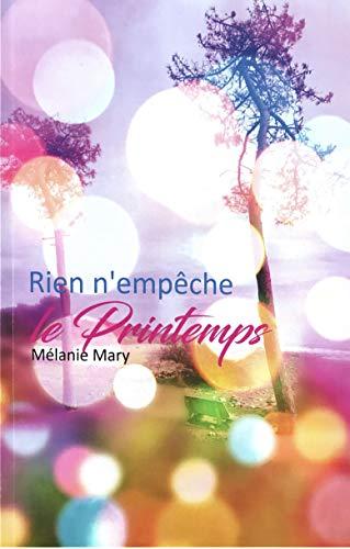 Rien n'empêche le Printemps (French Edition)