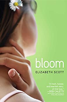 Bloom by [Elizabeth Scott]