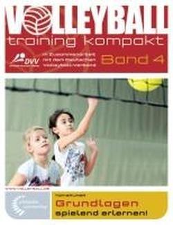 Grundlagen spielend erlernen!: In Zusammenarbeit mit dem Deutschen Volleyball-Verband von Tom Bruner (14. September 2012) Broschiert