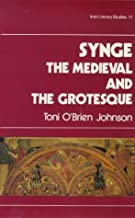 Synge: The Medieval and the Grotesque (Irish Literary Studies)