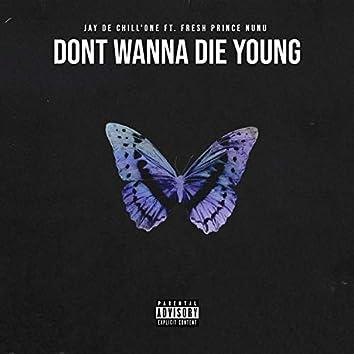 Don't Wanna Die Young (feat. Fresh Prince Nunu)