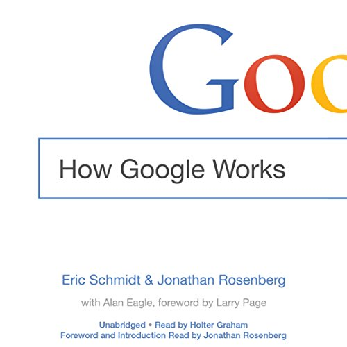How Google Works                   Auteur(s):                                                                                                                                 Eric Schmidt,                                                                                        Jonathan Rosenberg,                                                                                        Alan Eagle                               Narrateur(s):                                                                                                                                 Holter Graham,                                                                                        Jonathan Rosenberg                      Durée: 9 h et 47 min     41 évaluations     Au global 4,7