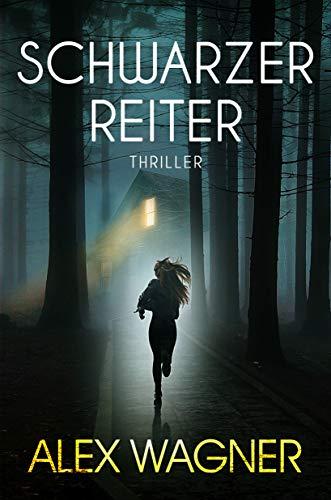 Schwarzer Reiter: Thriller (Winter & Wolff Thriller 2)