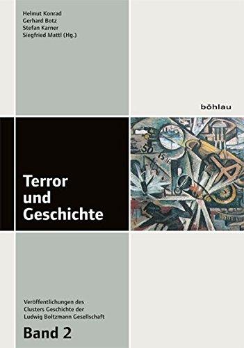 Terror und Geschichte (Veröffentlichungen des Cluster Geschichte der Ludwig Boltzmann Gesellschaft, Band 2)