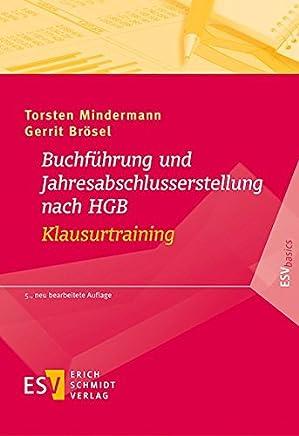 Buchf�hrung und Jahresabschlusserstellung nach HGB - Klausurtraining (ESVbasics)