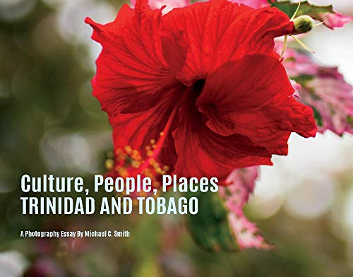 Compare Textbook Prices for Culture , People, Places Trinidad & Tobago  ISBN 9781792343599 by Smith, Michael