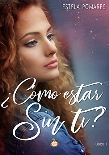 ¿Cómo estar sin ti? de Estela Pomares