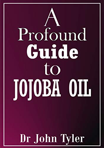A profound guide to Jojoba Oil (English Edition)