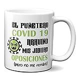 Planetacase Taza El Puñetero Covid 19 Arruinó Mis Jodidas Oposiciones - Taza Coronavirus Frases Graciosas Divertidas Ceramica 330 mL