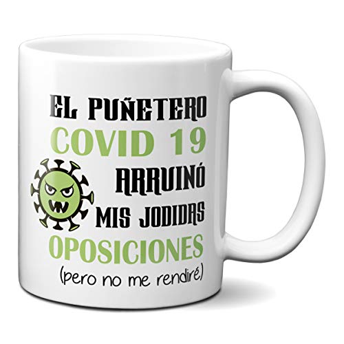 Planetacase Taza El Puñetero Covid 19 Arruinó Mis Jodidas Oposiciones - Taza...