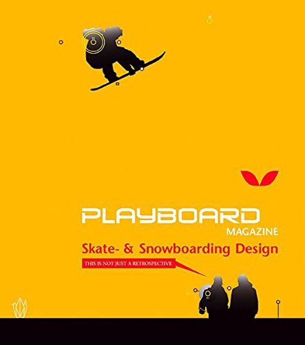 Playboard Magazine. Skate- & Snowboarding Design: This is not just a retrospective: Skate and Snowboarding Design