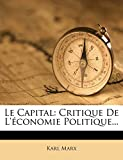 Le Capital - Critique de L'Economie Politique... - Nabu Press - 26/01/2012