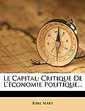 Le Capital - Critique de L'Economie Politique... - Nabu Press - 26/01/2012